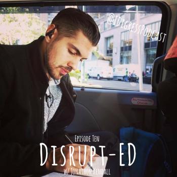 Episode 10_ Distrupt-ED