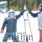 Episode 16_ High Fives